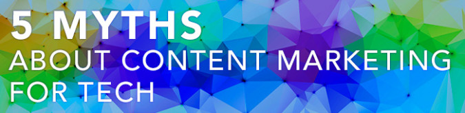 5Myths-Content-Marketing-For-Tech