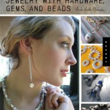 Making Designer Jewelry with Hardware, Gems, and Beads