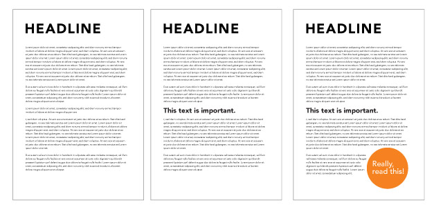 Using typography, scale, positioning and color we can influence what people read first.